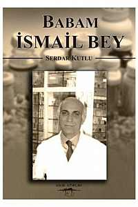 Babam İsmail Bey
